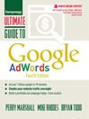 Ultimate Guide to Google AdWords (eBook): How to Access 100 Million People in 10 Minutes
